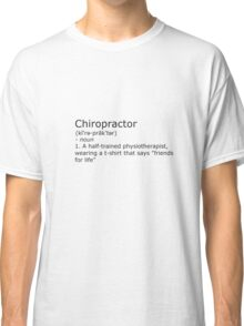 Chiropractor - definition Classic T-Shirt