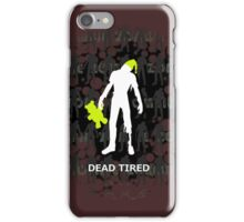 Dead Tired iPhone Case/Skin