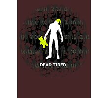 Dead Tired Photographic Print
