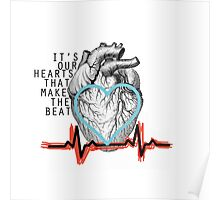 It's Our Hearts That Make The Beat Poster