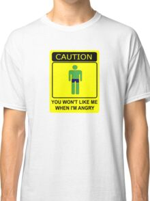 Don't Make Me Angry Classic T-Shirt