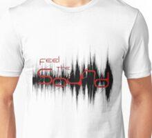 Feel the Sound Unisex T-Shirt