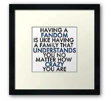 Fandom Understands Crazy (Black) Framed Print