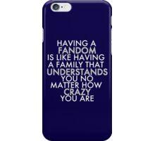 Fandom Understands Crazy (White) iPhone Case/Skin