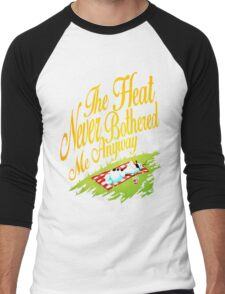 The Heat Never Bothered Me Anyway Men's Baseball ¾ T-Shirt