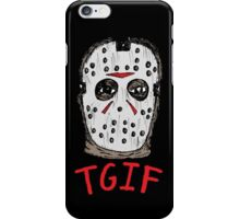 TGIF the 13th iPhone Case/Skin