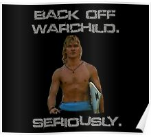 Point Break Back Off Warchild Seriously Poster