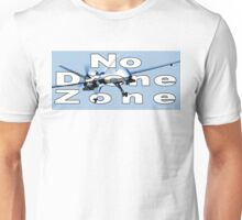 No Drone Zone Unisex T-Shirt