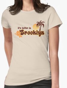 IT'S BETTER IN BROOKLYN Womens Fitted T-Shirt