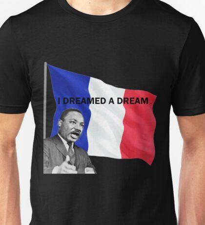 I dreamed a dream Unisex T-Shirt