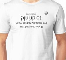 If you can read this then I've probably had too much to drink! Black lettering. Unisex T-Shirt
