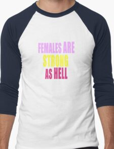 Females are Strong as Hell Men's Baseball ¾ T-Shirt