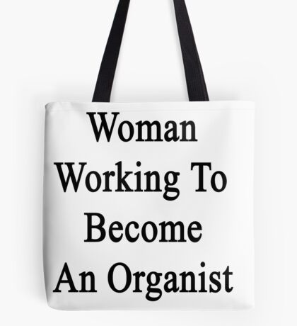 Woman Working To Become An Organist  Tote Bag
