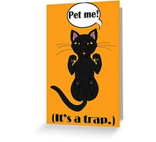 Trap Cat (Black Cat) Greeting Card