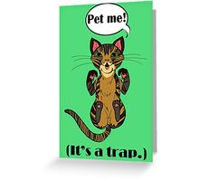 Trap Cat (Brown Tabby Cat) Greeting Card