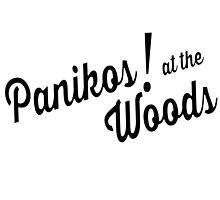 Panikos! At The Woods by CosmicFail
