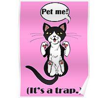 Trap Cat (Tuxedo Cat) Poster