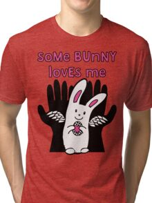Some Bunny Loves Me Tri-blend T-Shirt