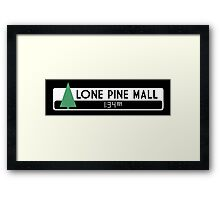 Lone Pine Mall Logo (Back to the Future) Framed Print
