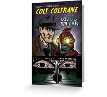 Colt Coltrane and the Lotus Killer Greeting Card