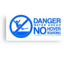 Danger! No Hover Boarding! Canvas Print
