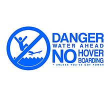 Danger! No Hover Boarding! Photographic Print