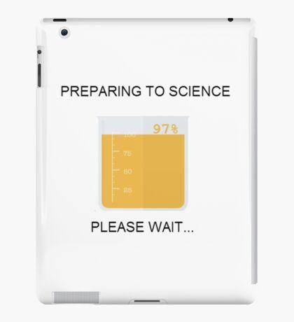 Preparing to Science iPad Case/Skin