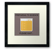 Preparing to Science Framed Print