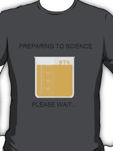 Preparing to Science T-Shirt