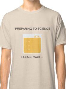 Preparing to Science Classic T-Shirt