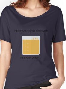 Preparing to Science Women's Relaxed Fit T-Shirt