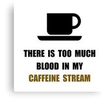 Caffeine Stream Canvas Print