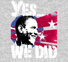 Barack Obama - Yes We Did 20/01/2009 01/20/2009 Unisex T-Shirt