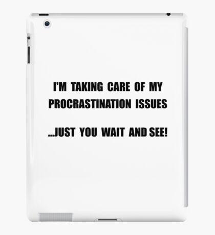 Procrastination Issues iPad Case/Skin