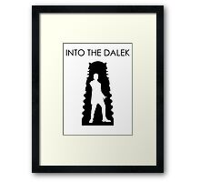 Into the Dalek Framed Print