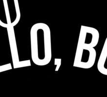 Hello, Boys created by Mark Sheppard Sticker