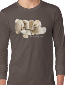 I'm a Cuddly Baby Long Sleeve T-Shirt