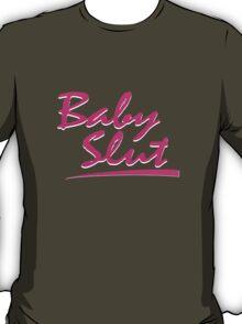 Baby Slut T-Shirt