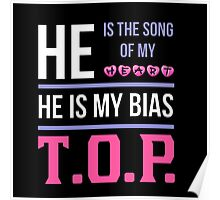 HE IS MY BIAS BLACK - T.O.P. Poster