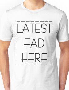 LATEST FAD Unisex T-Shirt