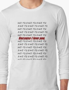 Because I love you Long Sleeve T-Shirt