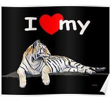 I love my Tiger (dark) Poster