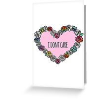 I don't care heart Greeting Card