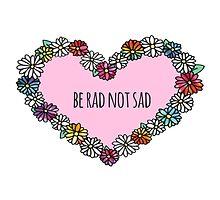 be rad not sad by foreversarahx