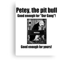 Petey the Pit Bull Canvas Print