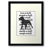 love-a-bull ! Framed Print