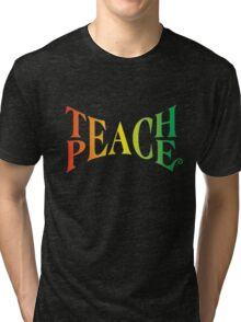 Teach Peace Tri-blend T-Shirt
