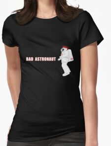 Bad Astronaut Womens Fitted T-Shirt