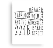 The name is Sherlock Holmes... Canvas Print