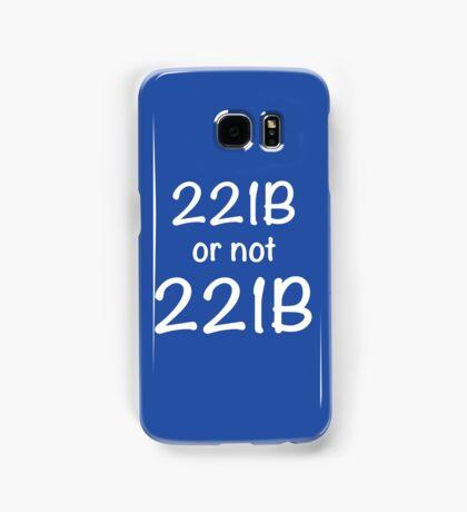 221B or not 221B Samsung Galaxy Case/Skin